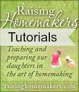 Tutorials for Raising Homemakers