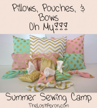Pillows, Pouches, & Bows. Oh My!!! -- The Lost Apron